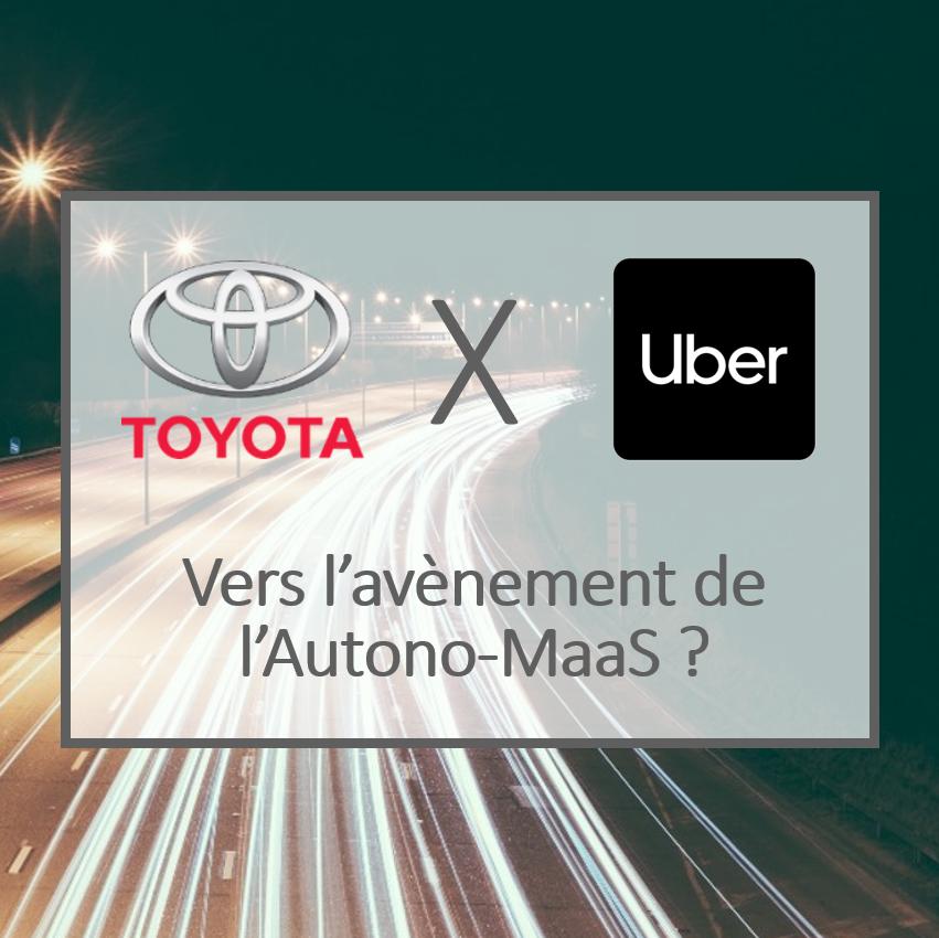 Toyota-Uber et l'Autono-Maas : un pas de géant vers un nouveau système intégré, multimodal et autonome